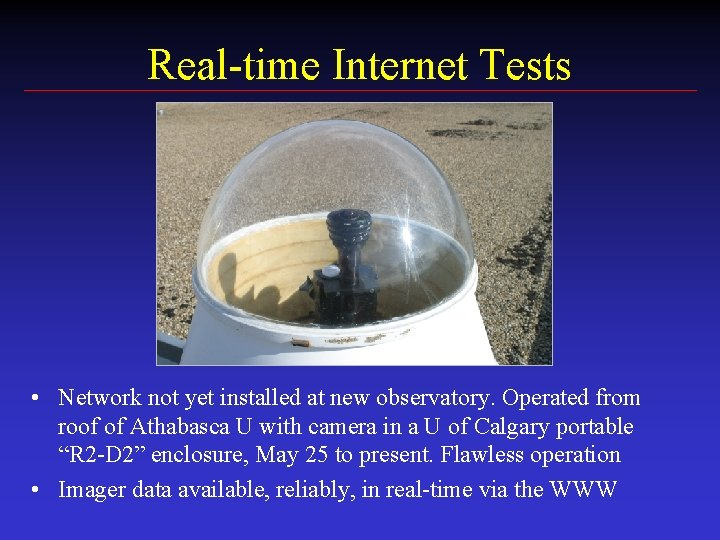 Real-time Internet Tests • Network not yet installed at new observatory. Operated from roof
