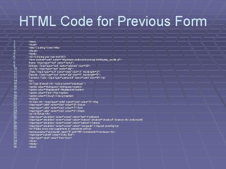 HTML Code for Previous Form 1. 2. 3. 4. 5. 6. 7. 8. 9.