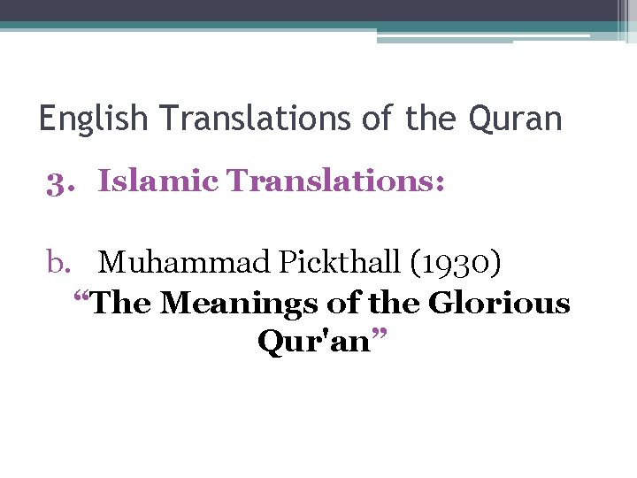"""English Translations of the Quran 3. Islamic Translations: b. Muhammad Pickthall (1930) """"The Meanings"""