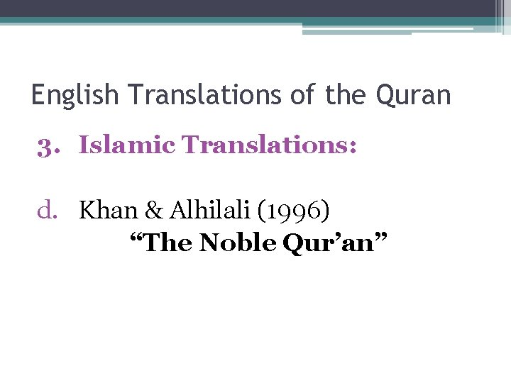 "English Translations of the Quran 3. Islamic Translations: d. Khan & Alhilali (1996) ""The"