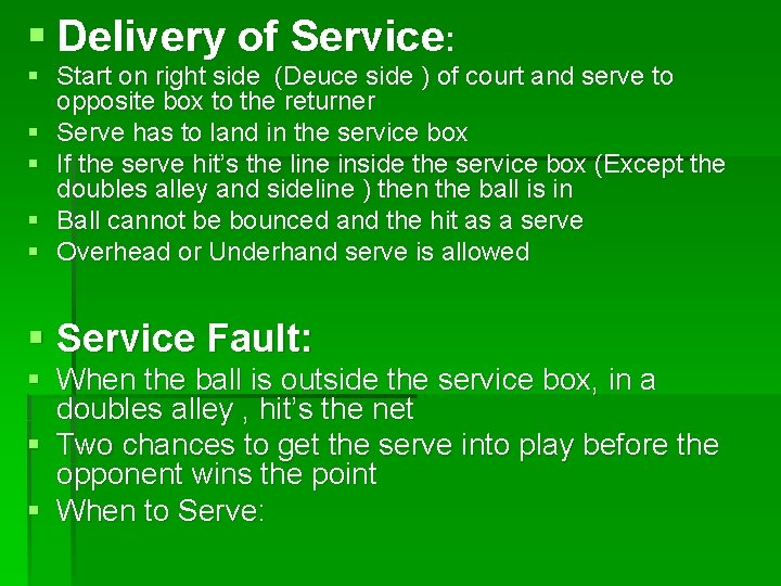 § Delivery of Service: § Start on right side (Deuce side ) of court