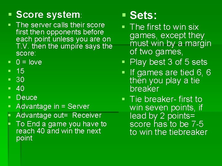 § Score system: § The server calls their score first then opponents before each