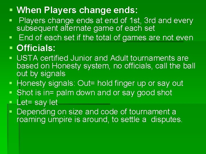 § When Players change ends: § Players change ends at end of 1 st,
