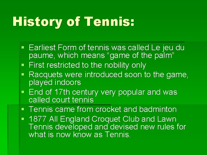 History of Tennis: § Earliest Form of tennis was called Le jeu du paume,