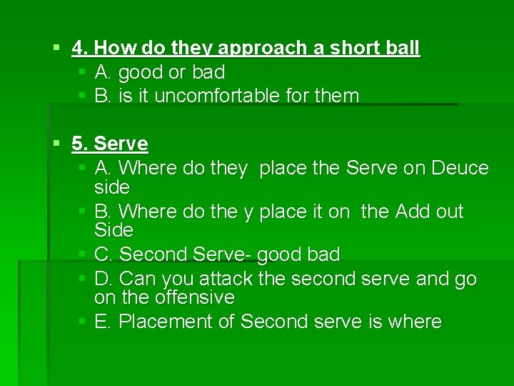 § 4. How do they approach a short ball § A. good or bad