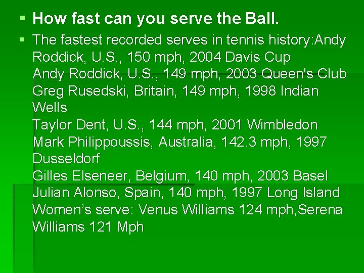 § How fast can you serve the Ball. § The fastest recorded serves in