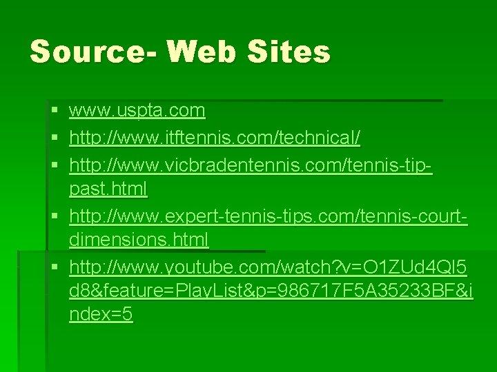 Source- Web Sites § www. uspta. com § http: //www. itftennis. com/technical/ § http: