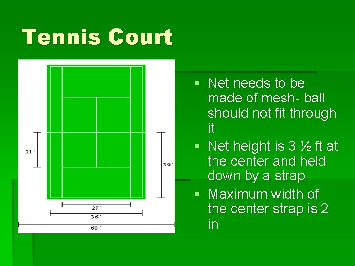 Tennis Court § Net needs to be made of mesh- ball should not fit