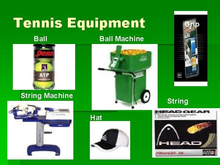 Tennis Equipment Ball Grip Ball Machine String Hat
