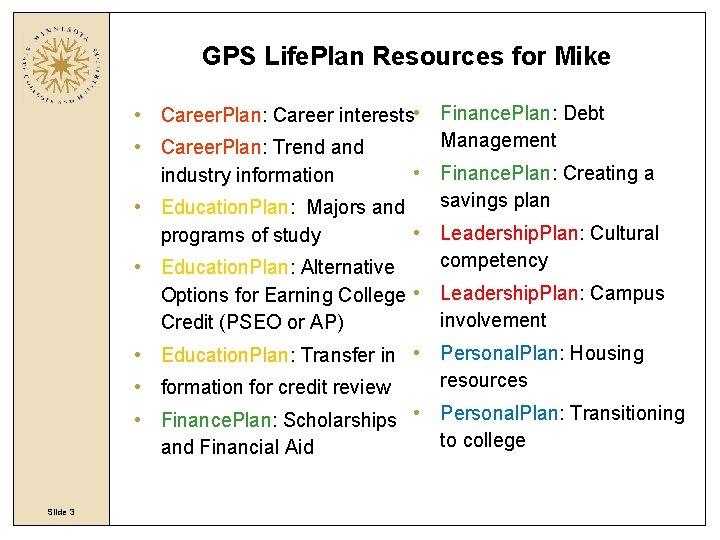 GPS Life. Plan Resources for Mike • Career. Plan: Career interests • Finance. Plan: