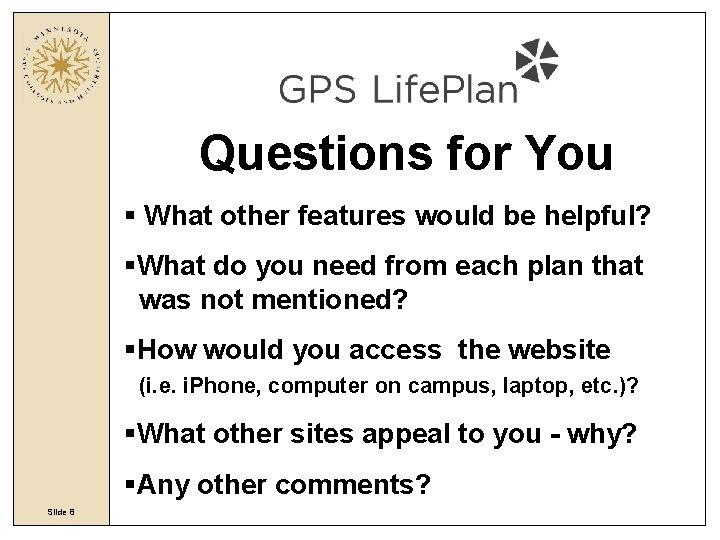 Questions for You § What other features would be helpful? §What do you need