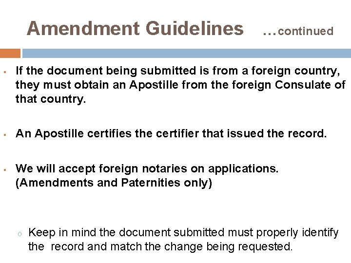 Amendment Guidelines …continued § § § If the document being submitted is from a