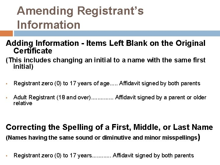 Amending Registrant's Information Adding Information - Items Left Blank on the Original Certificate (This