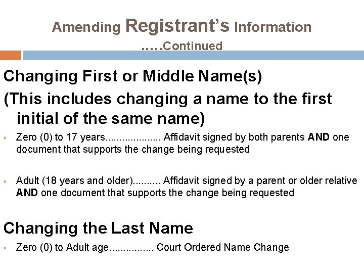 Amending Registrant's Information . …. Continued Changing First or Middle Name(s) (This includes changing