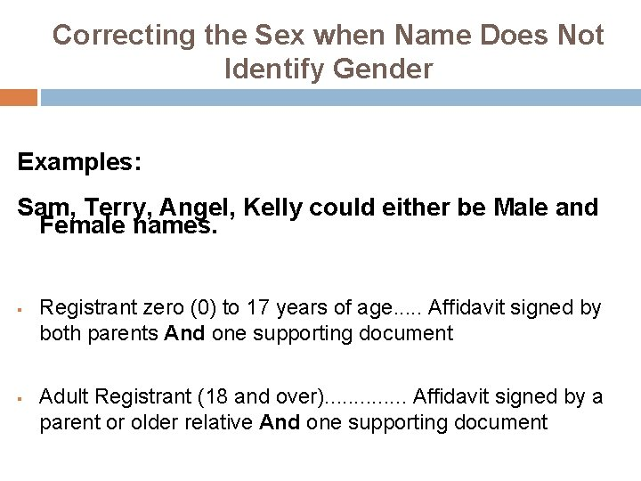 Correcting the Sex when Name Does Not Identify Gender Examples: Sam, Terry, Angel, Kelly