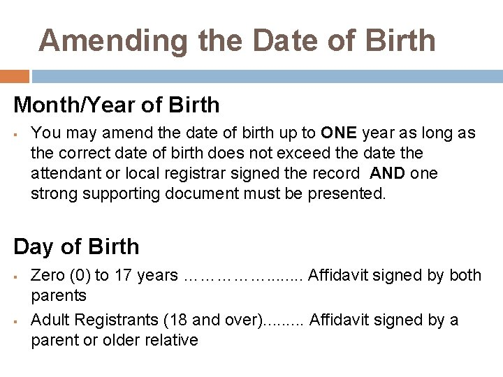 Amending the Date of Birth Month/Year of Birth § You may amend the date