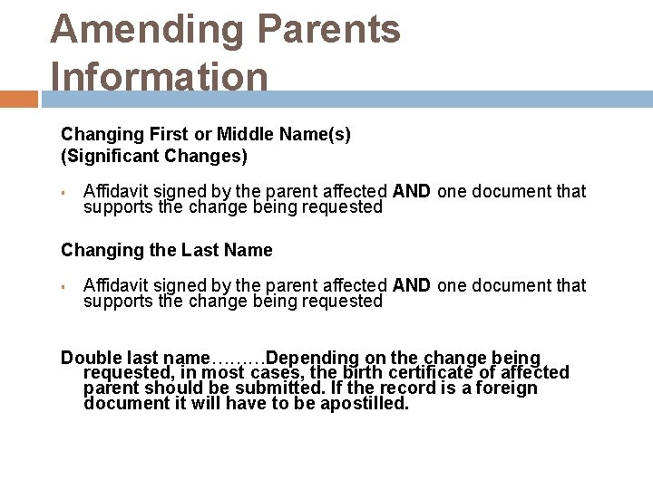 Amending Parents Information Changing First or Middle Name(s) (Significant Changes) § Affidavit signed by