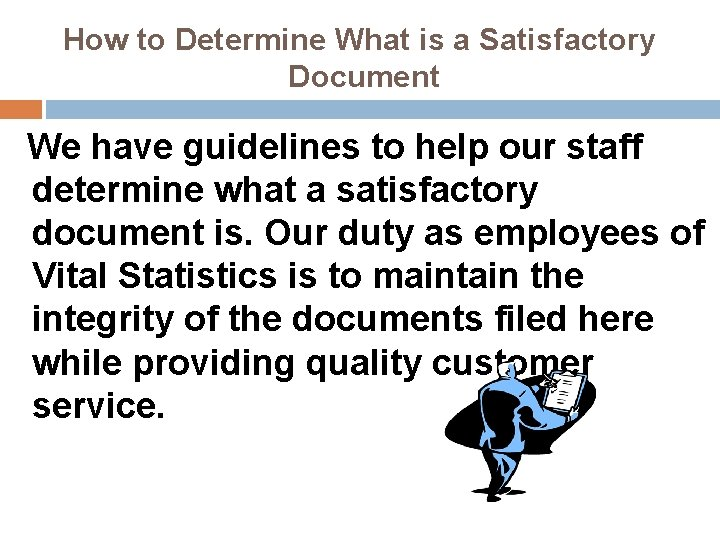How to Determine What is a Satisfactory Document We have guidelines to help our
