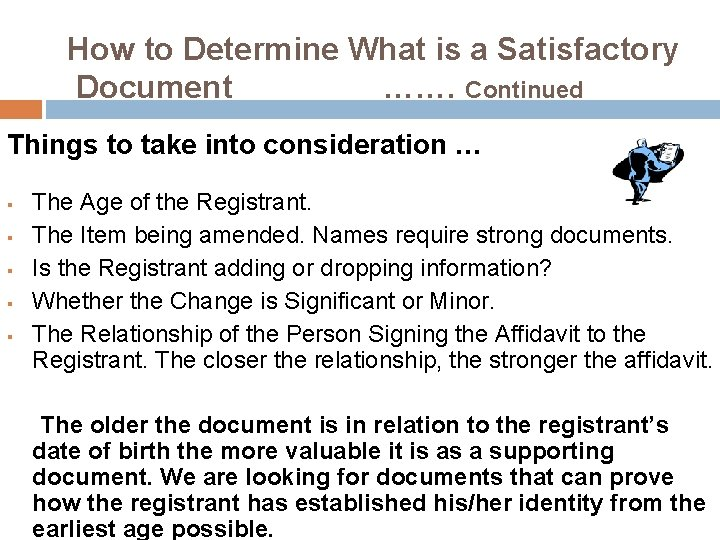 How to Determine What is a Satisfactory Document ……. Continued Things to take into