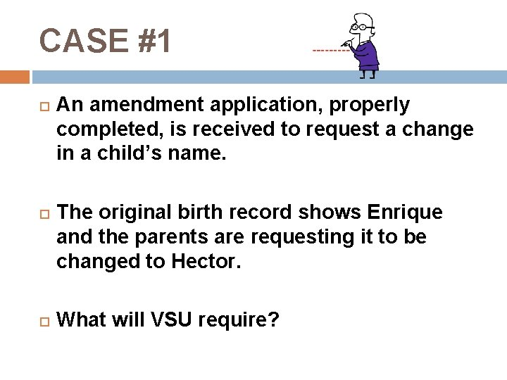 CASE #1 An amendment application, properly completed, is received to request a change in