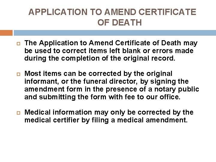 APPLICATION TO AMEND CERTIFICATE OF DEATH The Application to Amend Certificate of Death may