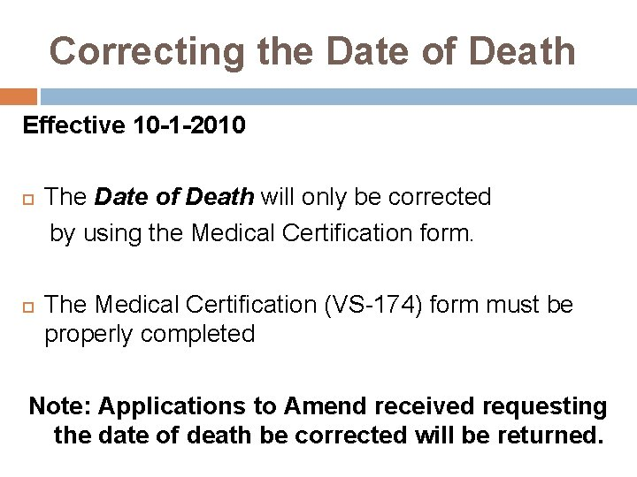 Correcting the Date of Death Effective 10 -1 -2010 The Date of Death will