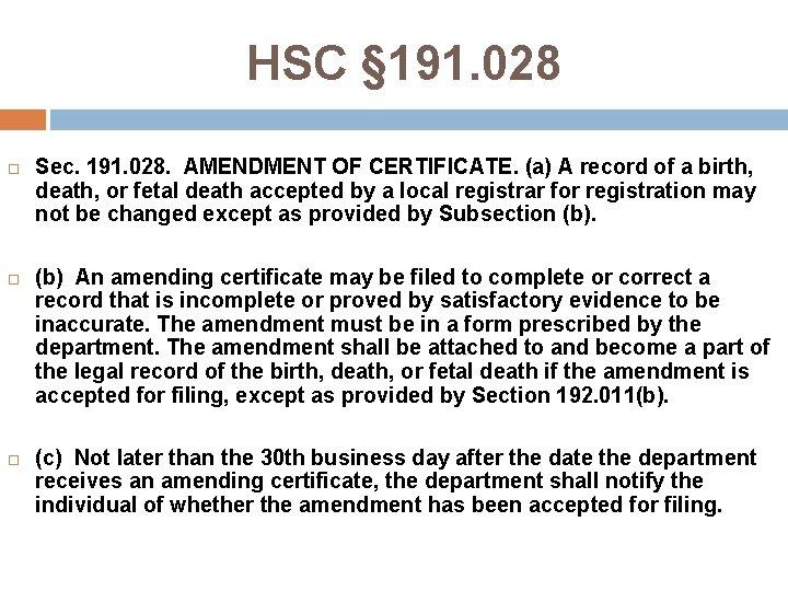 HSC § 191. 028 Sec. 191. 028. AMENDMENT OF CERTIFICATE. (a) A record of