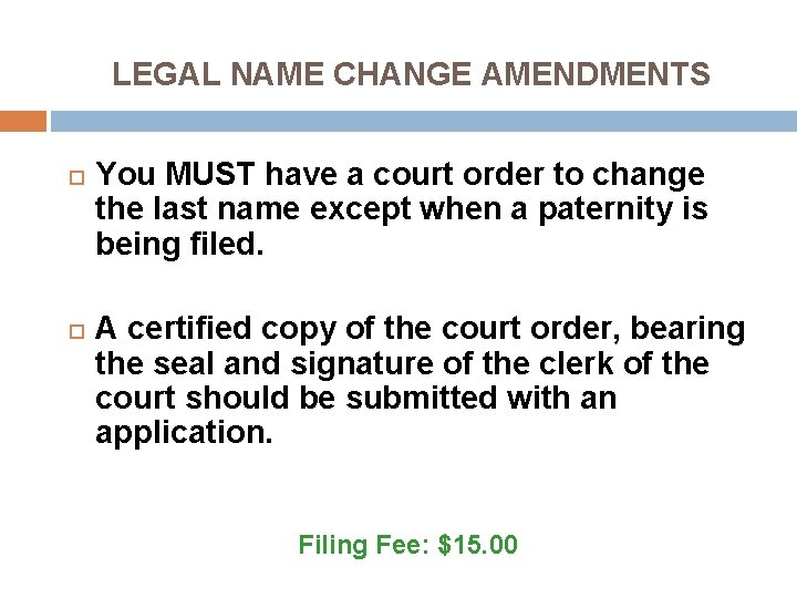 LEGAL NAME CHANGE AMENDMENTS You MUST have a court order to change the last