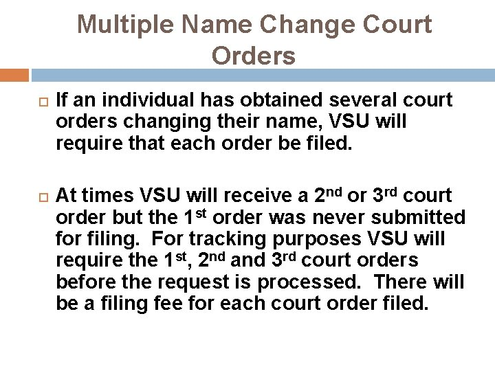 Multiple Name Change Court Orders If an individual has obtained several court orders changing