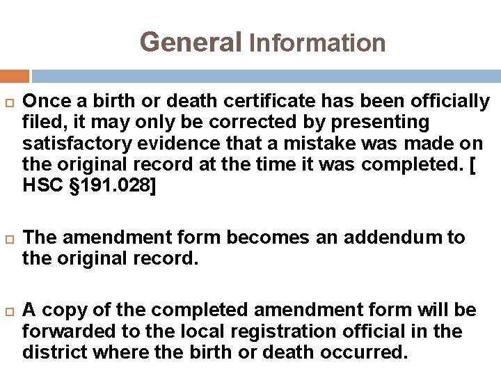 General Information Once a birth or death certificate has been officially filed, it may