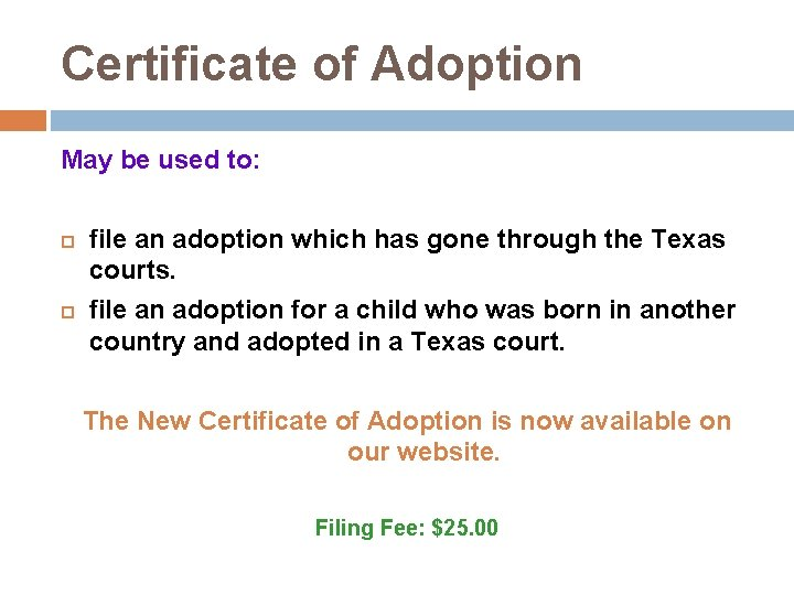 Certificate of Adoption May be used to: file an adoption which has gone through
