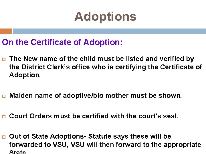 Adoptions On the Certificate of Adoption: The New name of the child must be