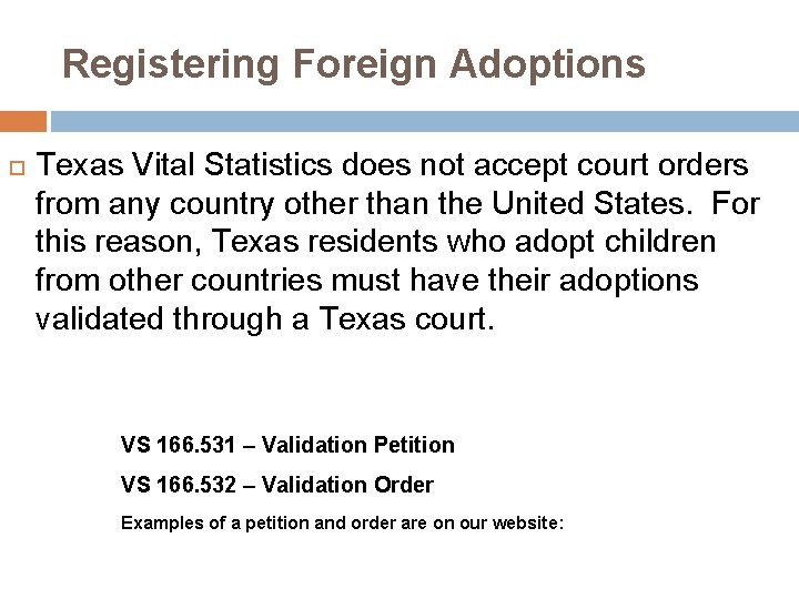 Registering Foreign Adoptions Texas Vital Statistics does not accept court orders from any country