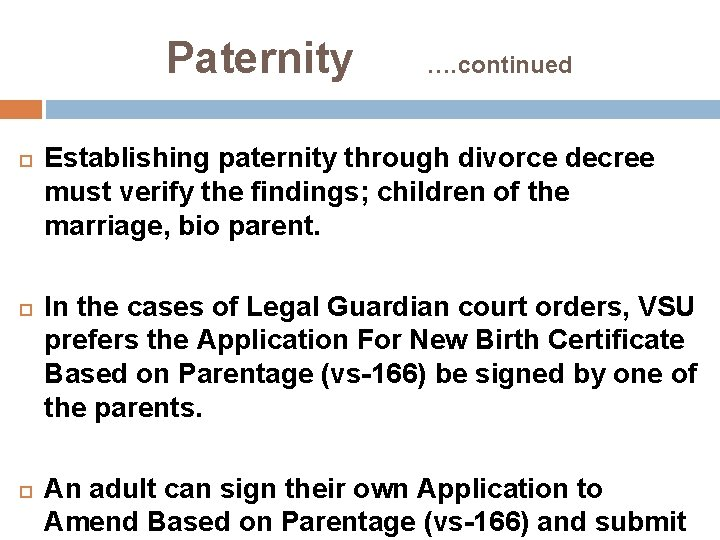 Paternity …. continued Establishing paternity through divorce decree must verify the findings; children of