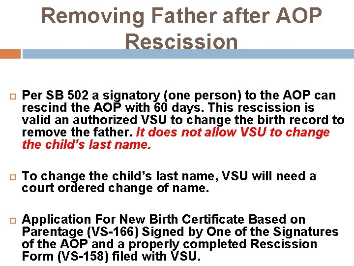 Removing Father after AOP Rescission Per SB 502 a signatory (one person) to the