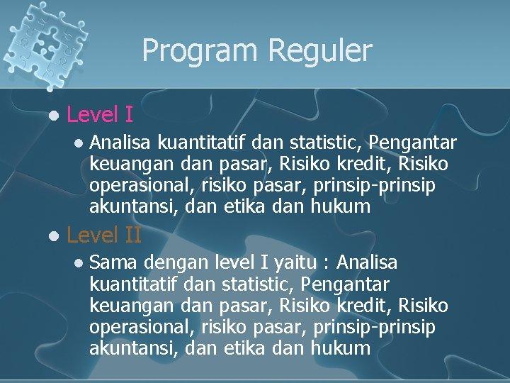 Program Reguler l Level I l l Analisa kuantitatif dan statistic, Pengantar keuangan dan