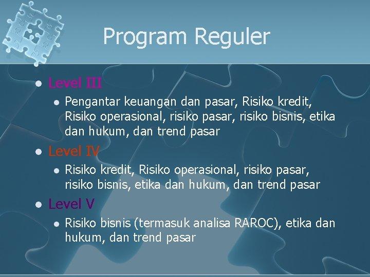 Program Reguler l Level III l l Level IV l l Pengantar keuangan dan