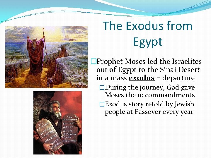 The Exodus from Egypt �Prophet Moses led the Israelites out of Egypt to the