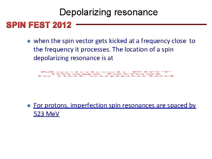 Depolarizing resonance SPIN FEST 2012 l when the spin vector gets kicked at a