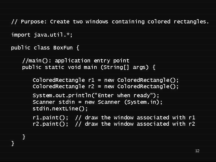 // Purpose: Create two windows containing colored rectangles. import java. util. *; public class
