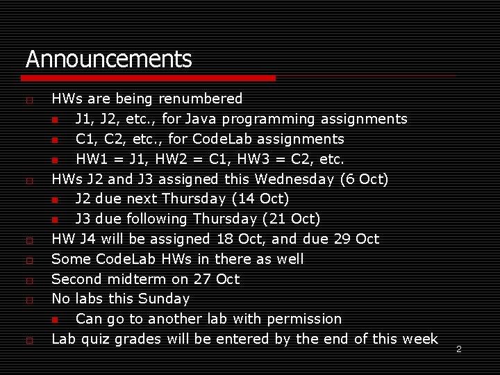 Announcements o o o o HWs are being renumbered n J 1, J 2,