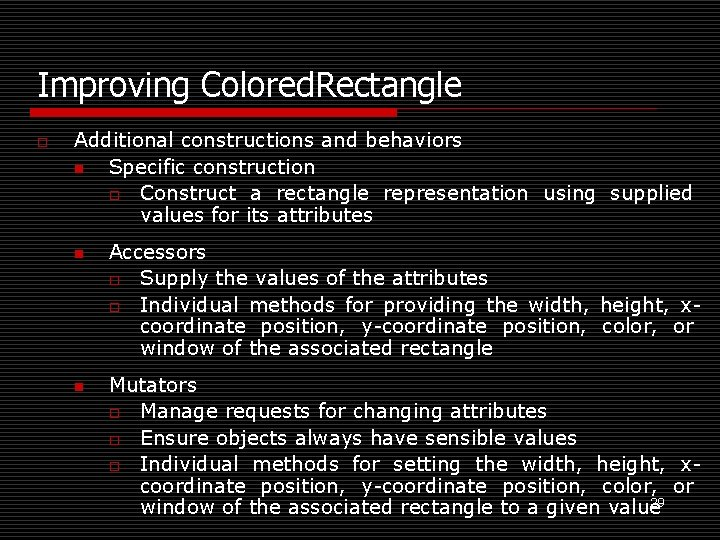 Improving Colored. Rectangle o Additional constructions and behaviors n Specific construction o Construct a
