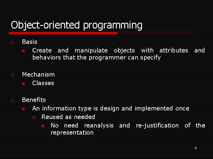 Object-oriented programming o o o Basis n Create and manipulate objects with attributes behaviors