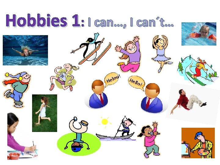 Hobbies 1: I can…, I can´t… o Hel u! Hel lo !