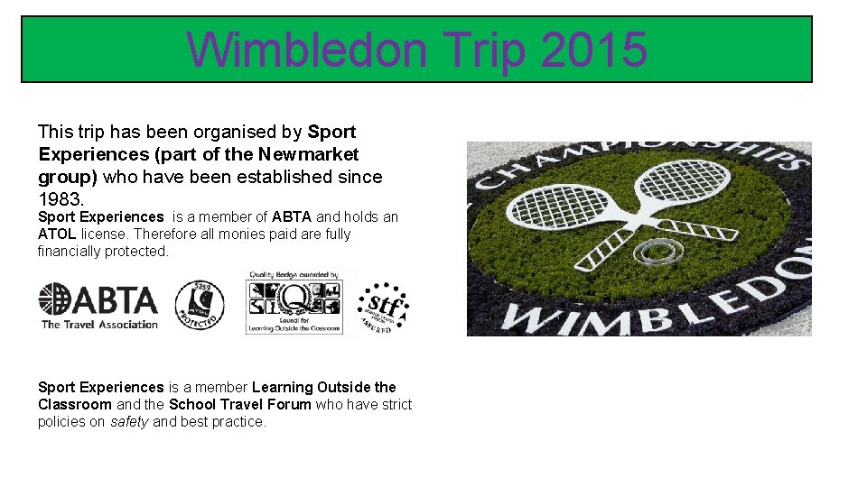 Wimbledon Trip 2015 This trip has been organised by Sport Experiences (part of the