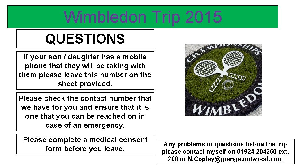 Wimbledon Trip 2015 QUESTIONS If your son / daughter has a mobile phone that