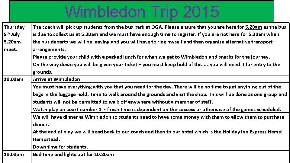 Wimbledon Trip 2015 Thursday 9 th July 5. 20 am meet. 10. 00 am