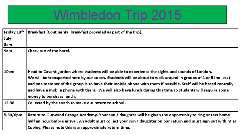 Wimbledon Trip 2015 Friday 10 th Breakfast (Continental breakfast provided as part of the