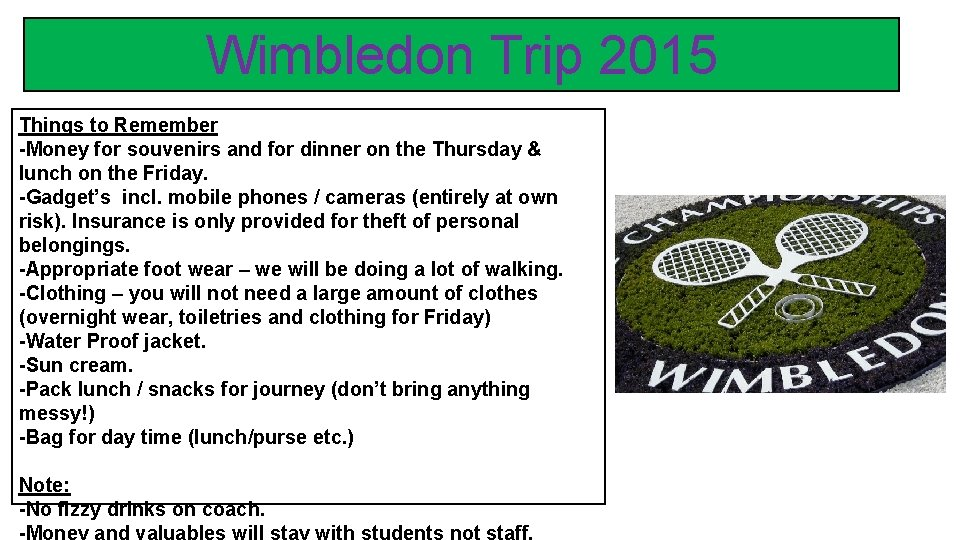 Wimbledon Trip 2015 Things to Remember -Money for souvenirs and for dinner on the