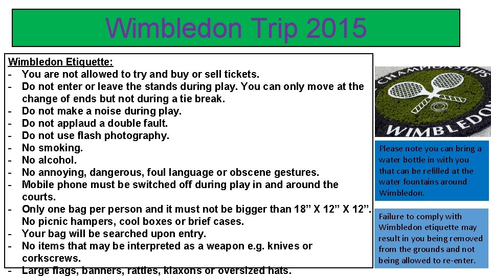 Wimbledon Trip 2015 Wimbledon Etiquette: - You are not allowed to try and buy